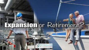 Seeking Retirement or Expansion