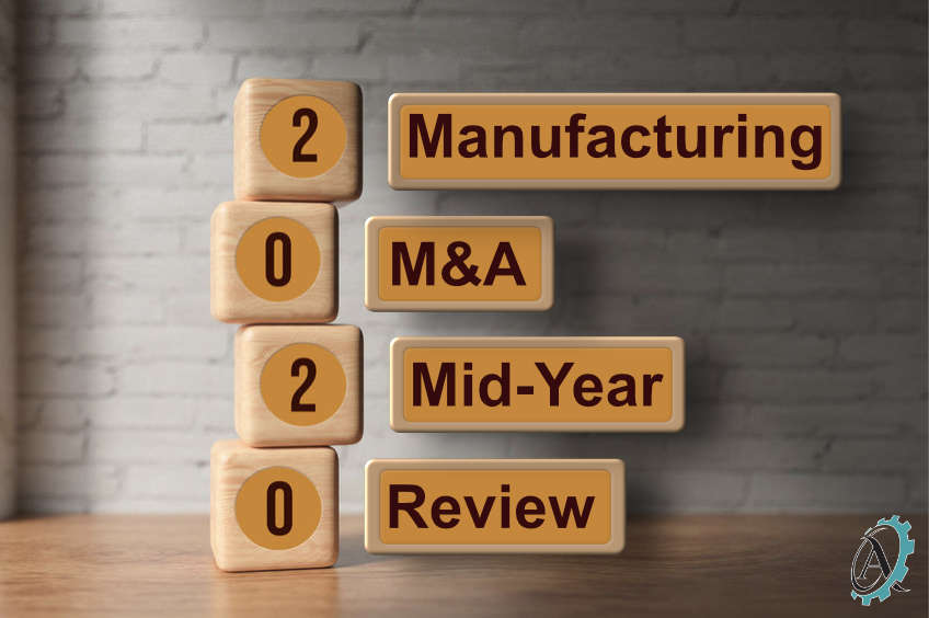Manufacturing M&A - 2020 Mid-Year Review